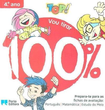 Top! Vou tirar 100%, 4º ano (criação intelectual Eva Lima, Nuno Barrigão)