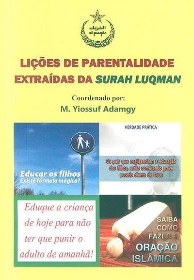 Lições de parentalidade extraídas da Surah Luqman (coord. M. Yiossuf Adamgy)