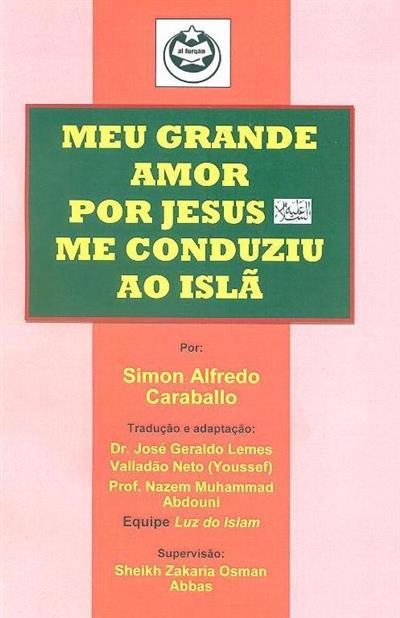 Meu grande amor por Jesus me conduziu ao Islã (Simon Alfredo Caraballo)