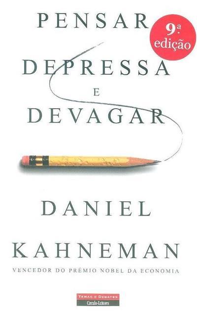Pensar, depressa e devagar (Daniel Kahneman)