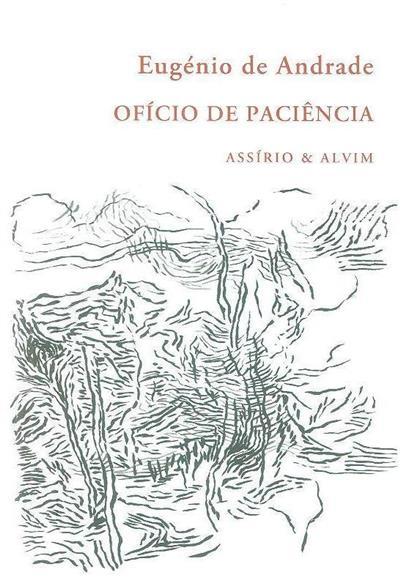 Ofício de paciência (Eugénio de Andrade)