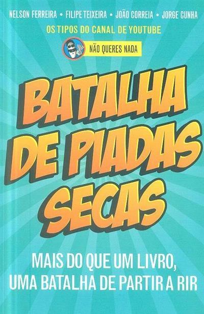 Batalha de piadas secas (Nelson Ferreira... [et al.])