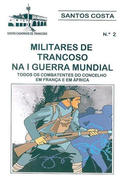 Militares de Trancoso na I Guerra Mundial (Santos Costa)