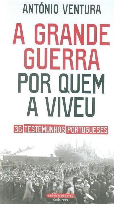 A Grande Guerra por quem a viveu (António Ventura)