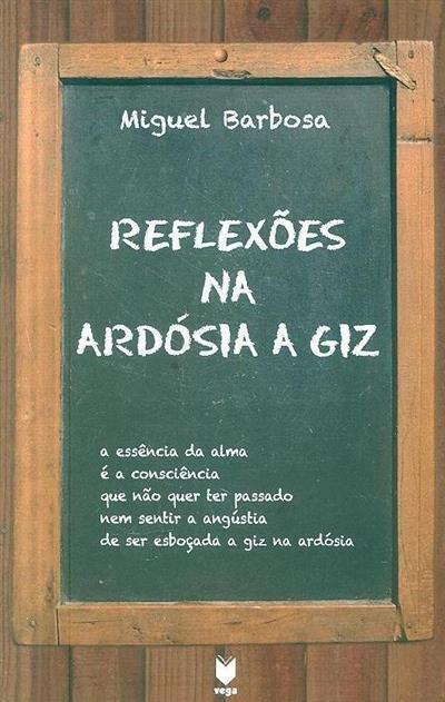 Reflexões na ardósia a giz (Miguel Barbosa)