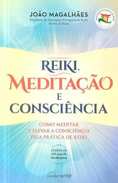 Reiki, meditação e consciência (João Magalhães)