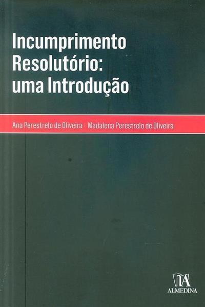Incumprimento resolutório (Ana Perestrelo de Oliveira, Madalena Perestrelo de Oliveira)