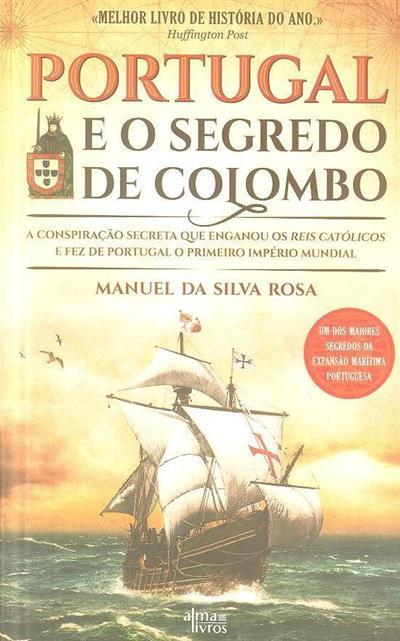 Portugal e o segredo de Colombo (Manuel da Silva Rosa)