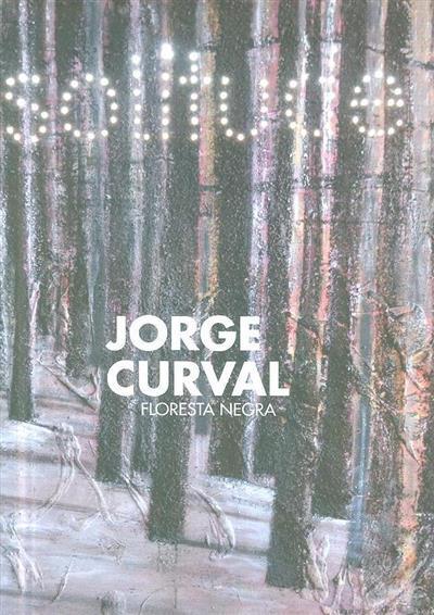 Jorge Curval (textos Luís Filipe de Araújo... [et al.])
