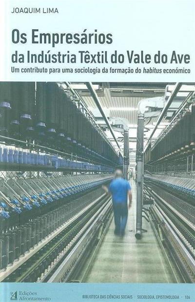Os empresários da indústria têxtil do Vale do Ave (Joaquim Lima)