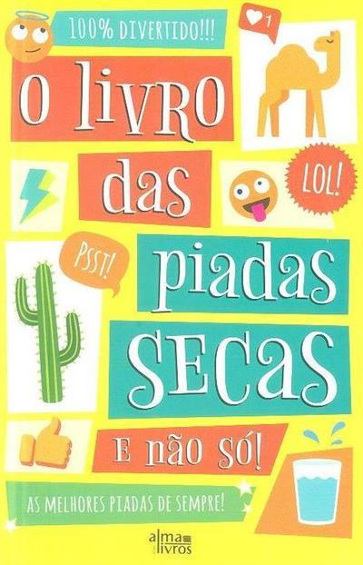 O livro das piadas secas e não só! (José Manuel Carvalho)