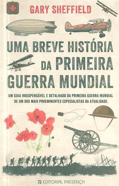 Uma breve história da Primeira Guerra Mundial (Gary Sheffield)