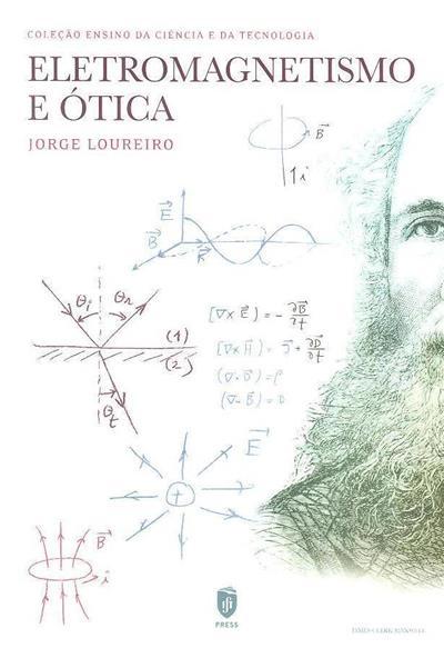 Eletromagnetismo e ótica (Jorge Loureiro)