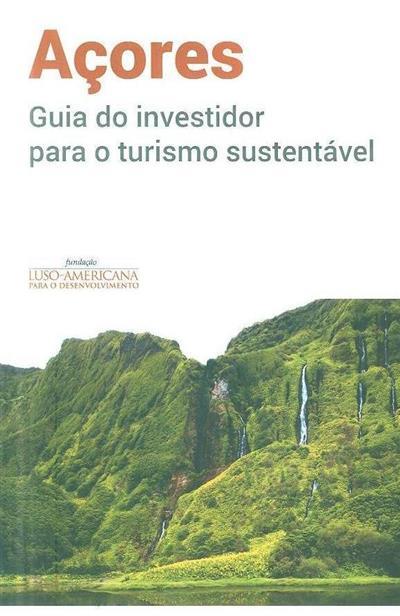 Açores guia do investidor para o turismo sustentável (Fundação Luso-Americana para o Desenvolvimento)