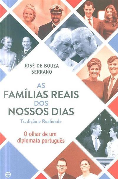 As famílias reais dos nossos dias, tradição e realidade (José de Bouza Serrano)