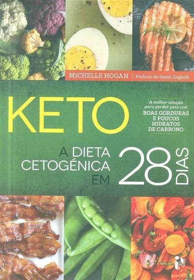 Keto, a dieta cetógenica em 28 dias (Michelle Hogan)