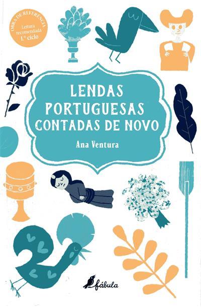 Lendas portuguesas contadas de novo (Ana Ventura)