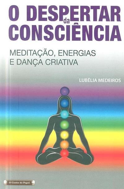 O despertar da consciência (Lubélia Medeiros)