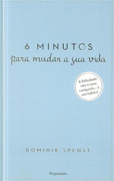 6 minutos para mudar a sua vida (Dominik Spenst)
