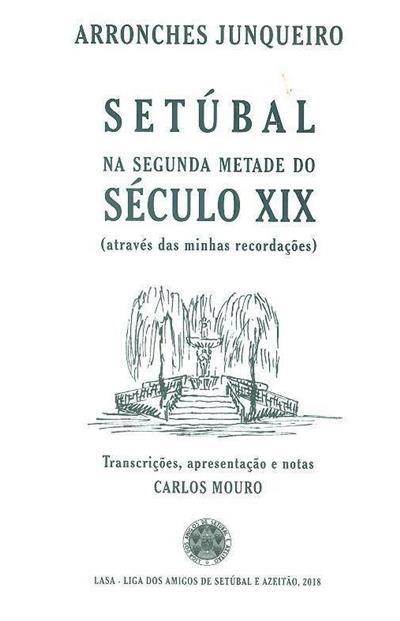 Setúbal na segunda metade do século XIX (Arronches Junqueiro)