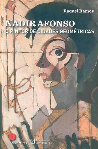 Nadir Afonso, o pintor das cidades geométricas (Raquel Ramos)