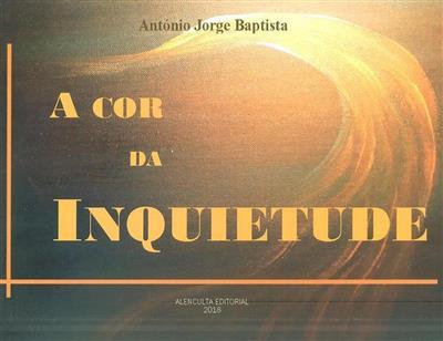 A cor da inquietude (António Jorge Baptista)