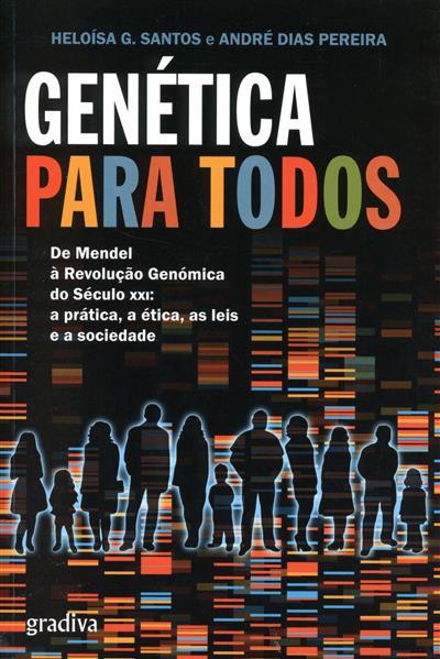 Genética para todos (Heloísa G. Santos, André Dias Pereira)