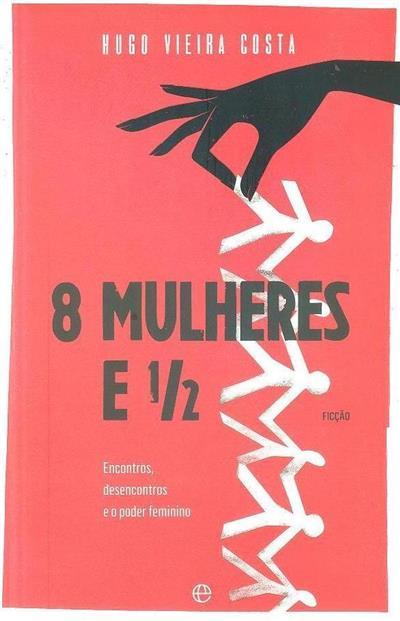 8 mulheres e 1/2 (Hugo Vieira Costa)