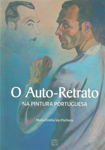 O auto-retrato na pintura portuguesa (Maria Emília Vaz Pacheco)