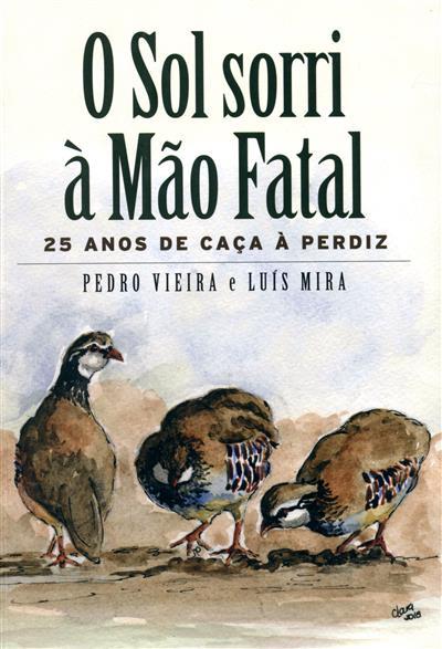 O sol sorri à mão fatal (Pedro Vieira, Luís Mira)