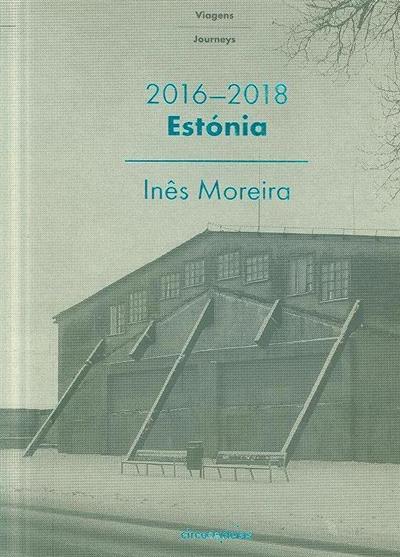 Estónia, 2016-2018 (Inês Moreira, Katrin Koov)