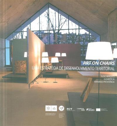 Art on chairs (Nuno Marques, Elisabete Sá, Bernardo Providência)