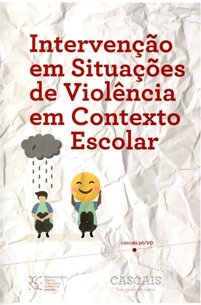 Intervenção em situações de violência em contexto escolar (Fórum Municipal de Cascais Contra a Violência Doméstica)