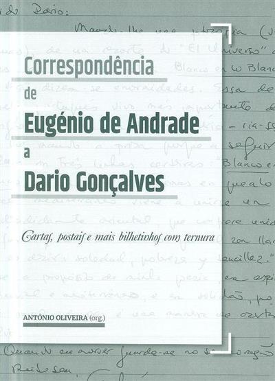 Correspondência de Eugénio de Andrade a Dário Gonçalves (org. fixação dos textos e anot. António Oliveira)