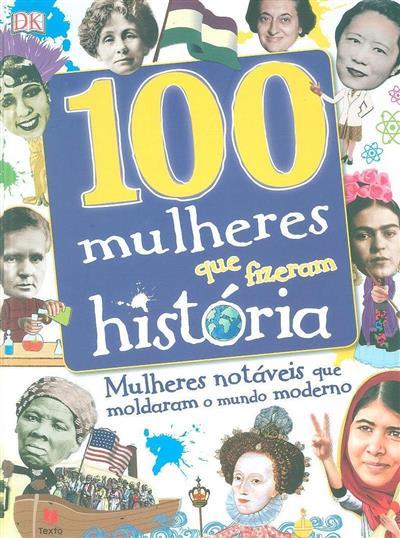 100 mulheres que fizeram história (Stella Caldwell... [et al.])