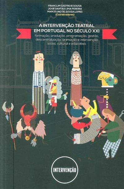 Intervenção teatral em Portugal no século XXI (coord. Franclim Castro e Sousa, José Dantas Lima Pereira, Marcelino de Sousa Lopes)