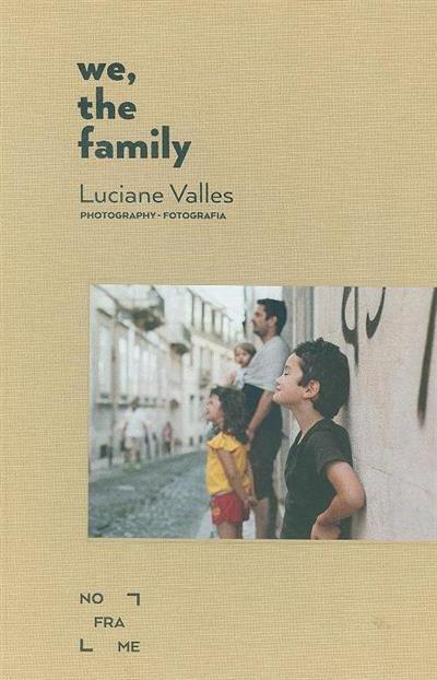 We, the family (fot. Luciane Valles )