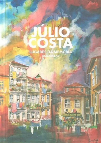 Lugares da memória, Júlio Costa (textos Luís Filipe de Araújo, Agostinho Santos)