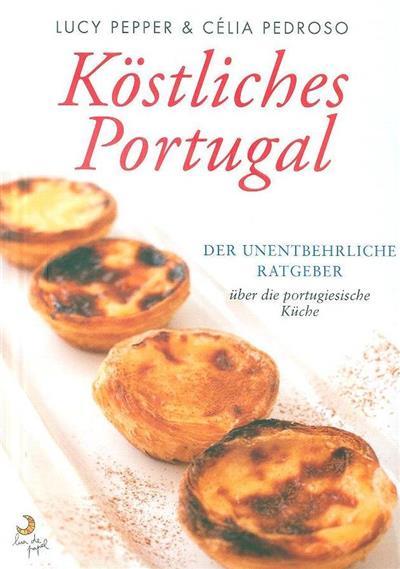 Köstliches Portugal (Lucy Pepper, Célia Pedroso)