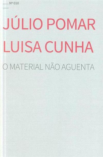 O material não aguenta (texto Ana Gonçalves)