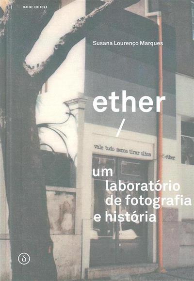 Ether, vale tudo menos tirar olhos (1982-1994) (Susana Lourenço Marques)