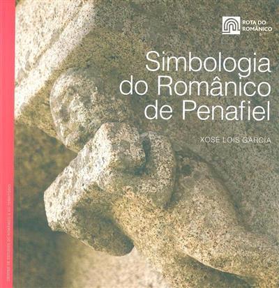 Simbologia do Românico de Penafiel (Xosé Lois García)