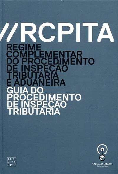 RCPITA - regime complementar do procedimento da inspecção tributária e aduaneira (Joaquim Dantas Rodrigues... [et al.])