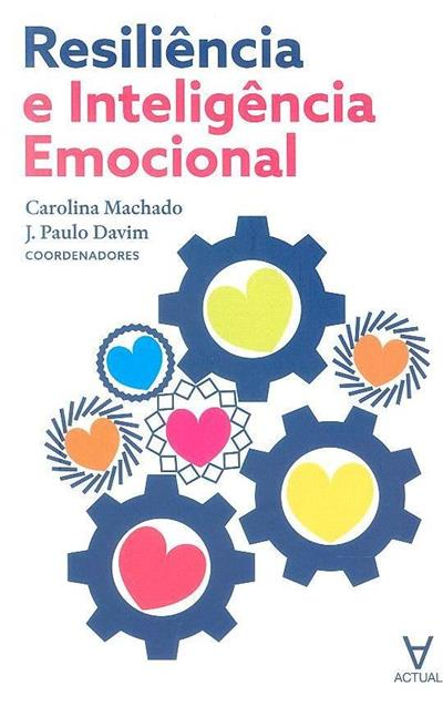 Resiliência e inteligência emocional (coord. Carolina Machado, J. Paulo Davim)