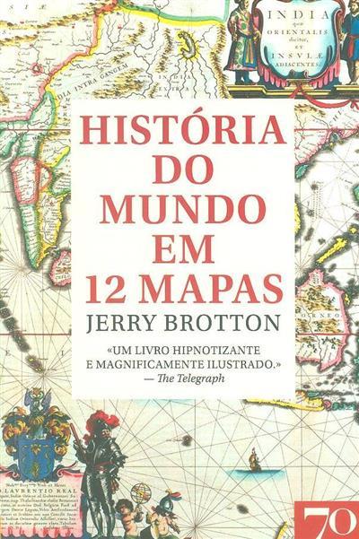 História do mundo em 12 mapas (Jerry Brotton)