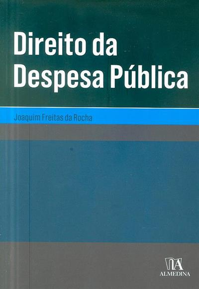 Direito da despesa pública (Joaquim Freitas da Rocha)