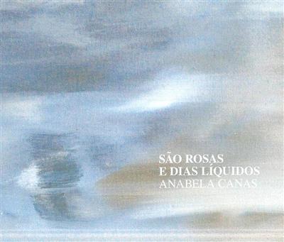 São rosas e dias líquidos (coord. Carlos Semedo)