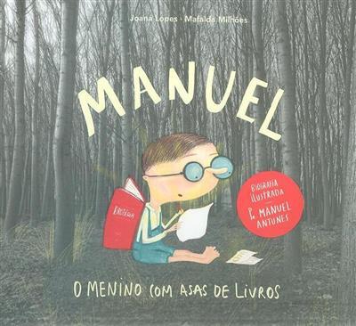 Manuel, o menino com asas de livros (Joana Lopes, Mafalda Milhões)