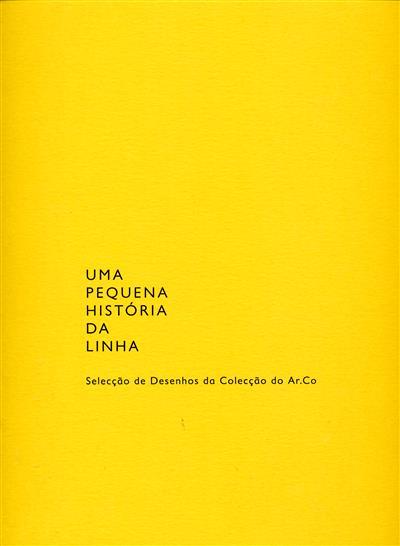 Uma pequena história da linha (textos Filipa Oliveira, Inês de Medeiros, Manuel Castro Caldas)