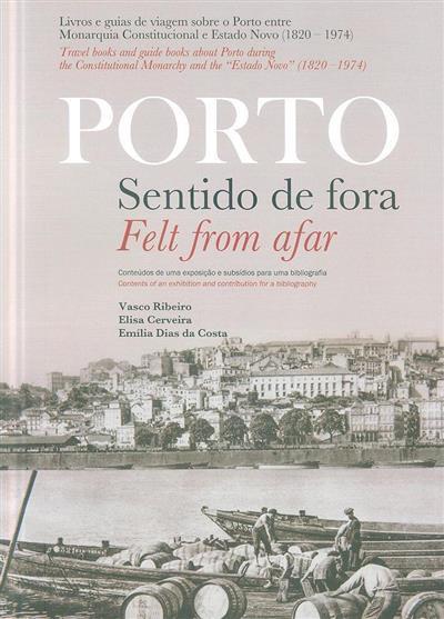 Porto sentido de fora (Vasco Ribeiro, Elisa Cerveira, Emília Dias Costa)